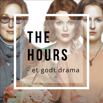 The Hours - et godt drama